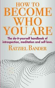 How to become who you are.